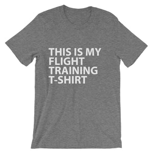 THIS IS MY FLIGHT TRAINING T-SHIRT Unisex short sleeve t-shirt