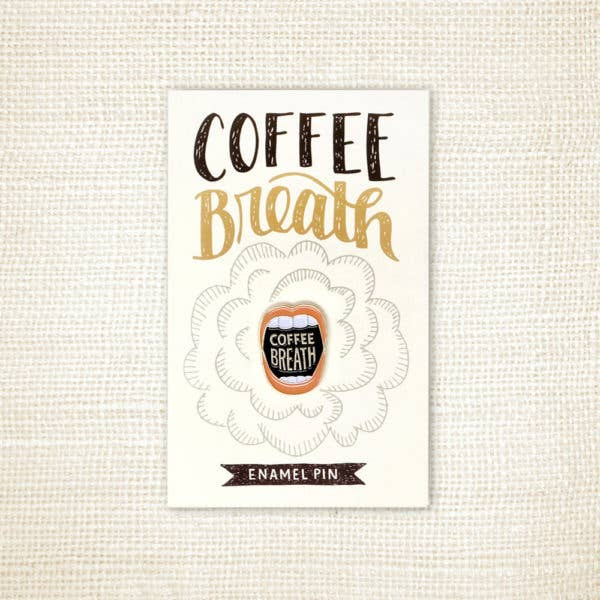 """Coffee Breath"" Enamel Pin"