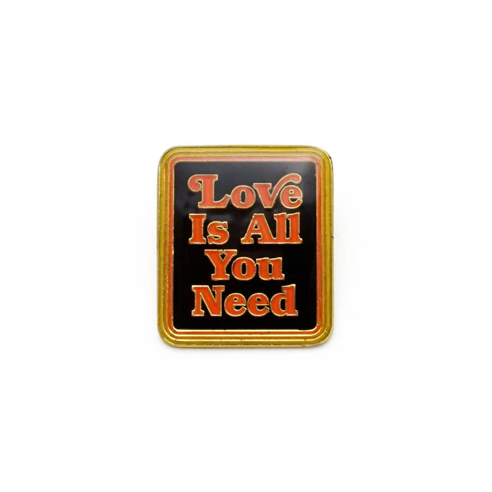 """Love Is All You Need"" Enamel Pin"