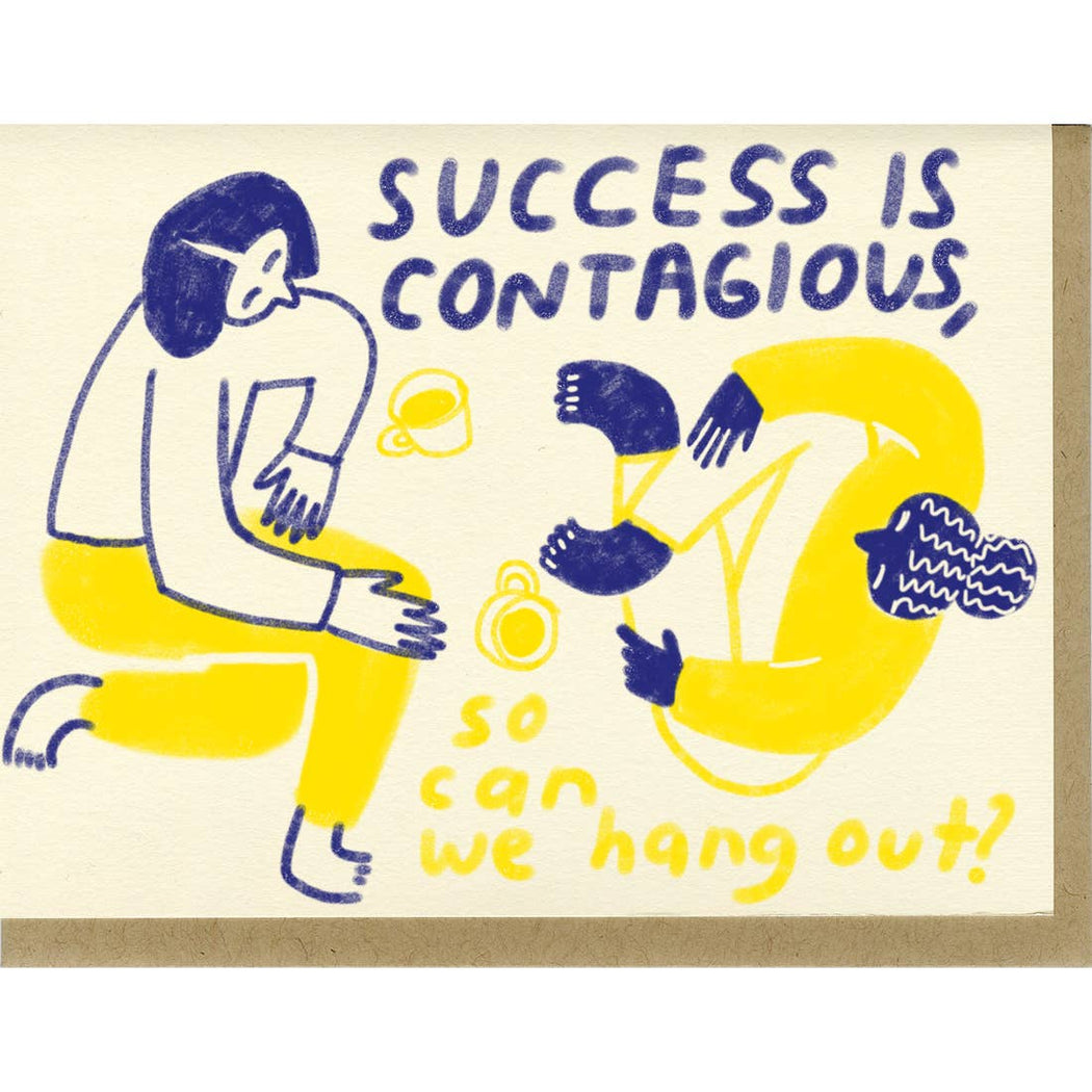 """Success Is Contagious"" Greeting Card"