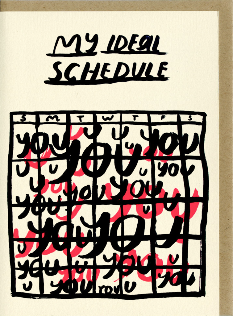 """My Ideal Schedule"" Greeting Card"