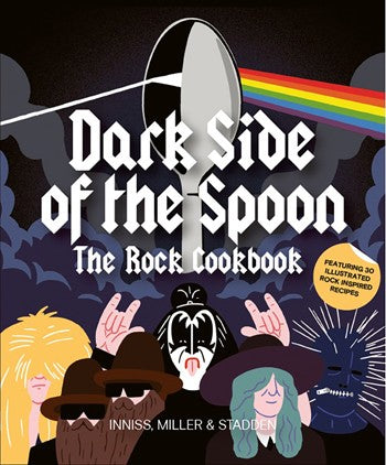 Dark Side of the Spoon: The Rock Cookbook