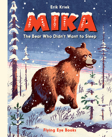 Mika: The Bear Who Didn't Sleep