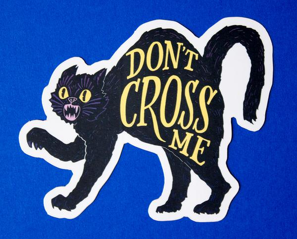 """Don't Cross Me"" Sticker"