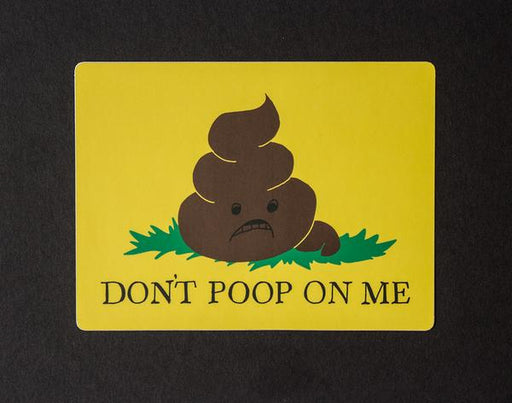 """Don't Poop On Me"" Sticker"