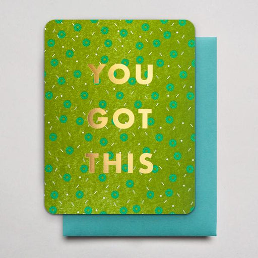 You Got This Letterpress Greeting Card