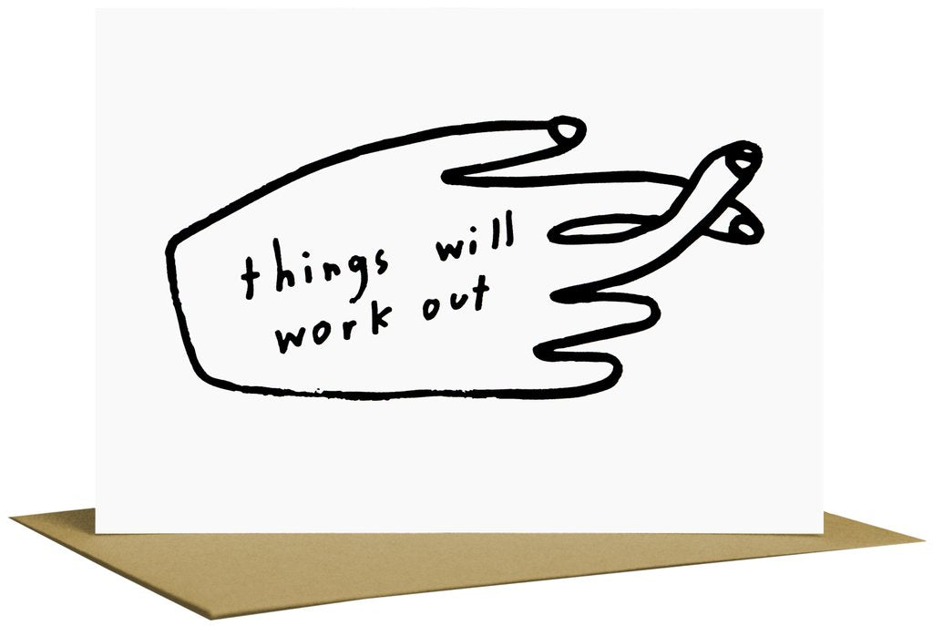 """Things Will Work Out"" Greeting Card"