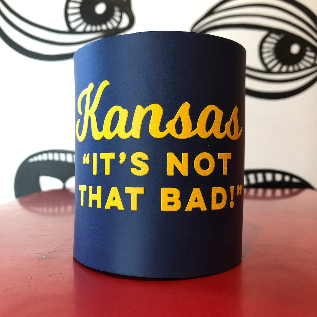 """Kansas, It's Not That Bad"" Midwest Koozie"