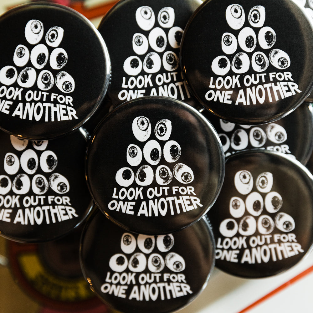 """Look Out for One Another"" Button Pin"