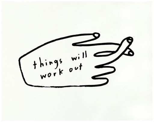 """Things Will Work Out"" Print"