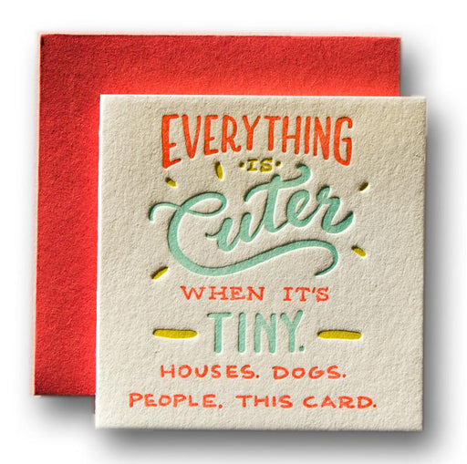 """Everything Is Cuter"" Tiny Card"