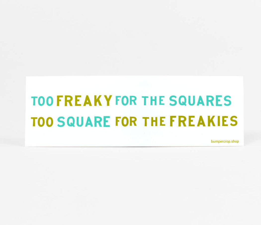 """Too Freaky for the Squares"" Sticker"