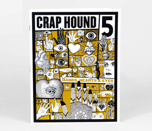 Crap Hound #5: Hands, Hearts and Eyes
