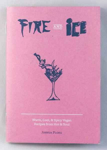 Fire and Ice: Warm, Cool, & Spicy Vegan Recipes