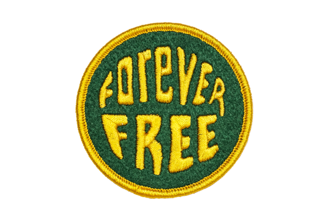"""Forever Free"" Embroidered Patch"