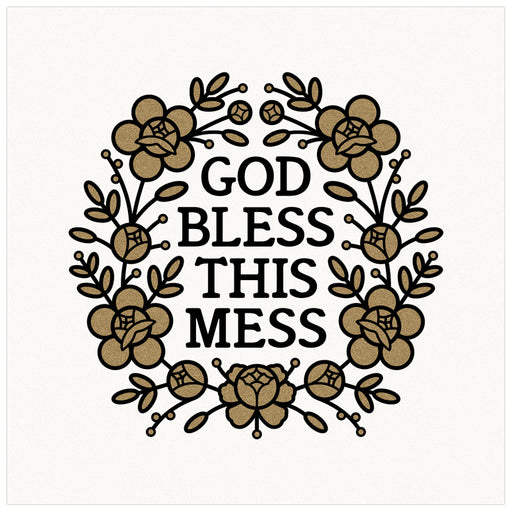"""God Bless This Mess"" Print"
