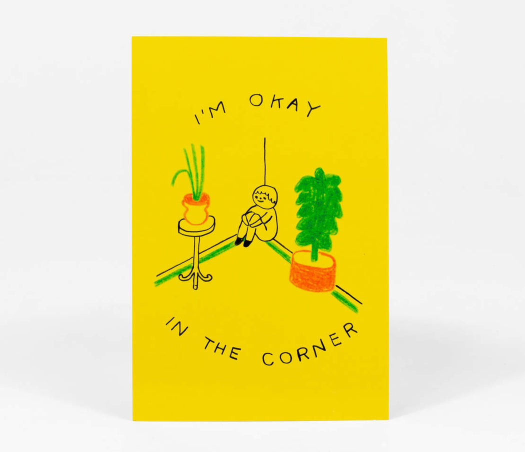 """I'm Okay In the Corner"" Postcard"