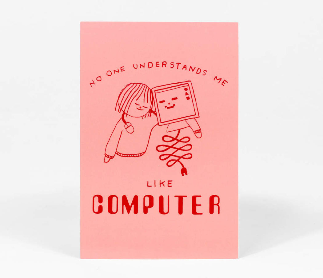 No One Understands Me Like Computer Postcard