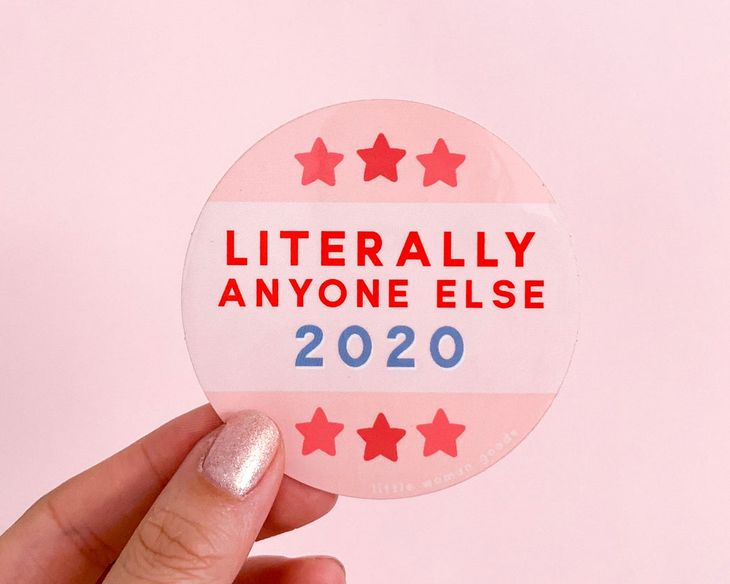 """2020 Literally Anyone Else"" Sticker"