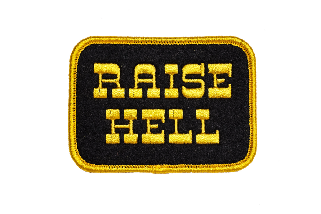 """Raise Hell"" Embroidered Patch"