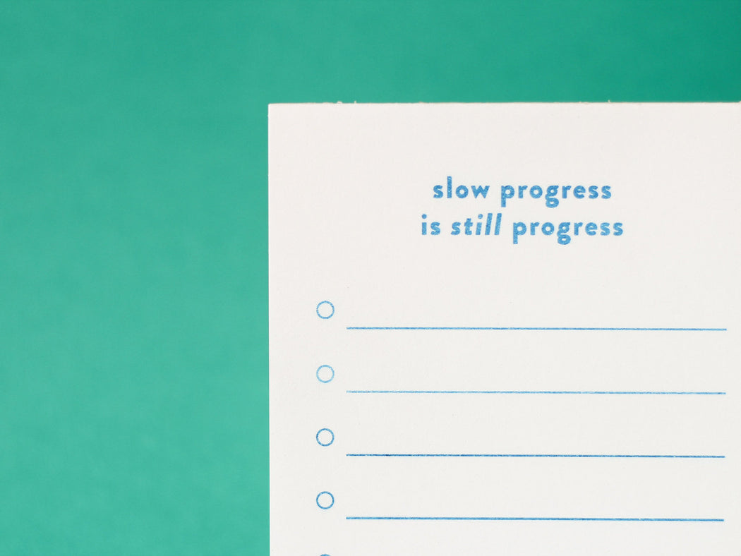 """Slow Progress Is Still Progress"" Notepad"