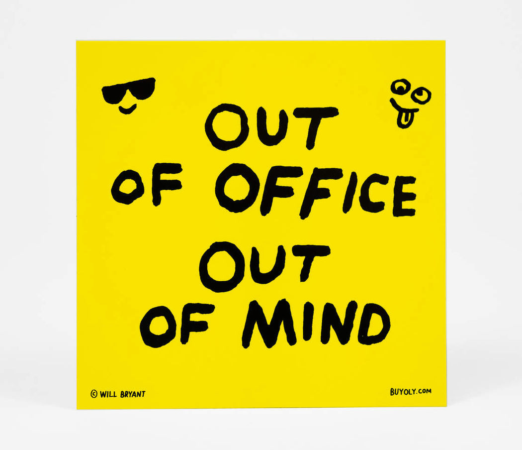 """Out of Office Out of Mind"" Sticker"