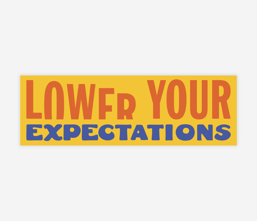 """Lower Your Expectations"" Sticker"