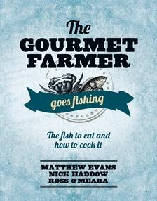 The Gourmet Farmer Goes Fishing - Tasmanian Gourmet Online