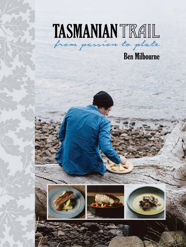Tasmanian Trail: From passion to Plate