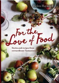 For the Love of Food - Tasmanian Gourmet Online