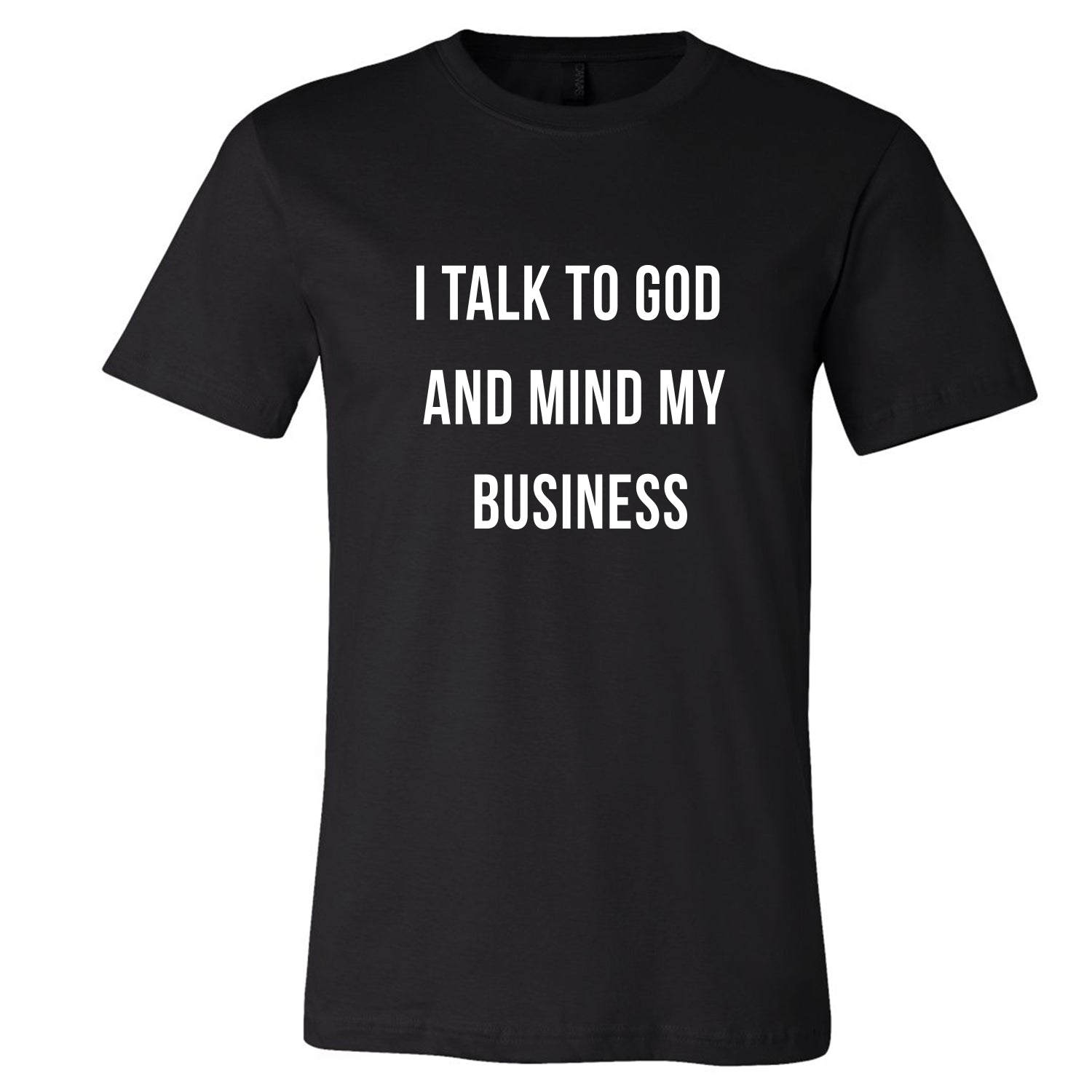 I Talk to GOD + Mind My Business