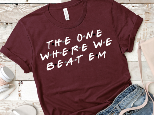 The One Where We Beat Em ~ Friends themed sports shirt ~ Customizable - Blush & Company Designs