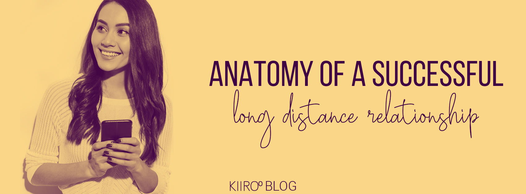 anatomy of a successful long distance relationship kiiroo