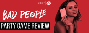 kiiroo adult party game review - bad people