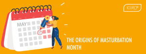 origins of masturbation month kiiroo