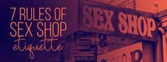 rules of sex shop etiquette kiiroo