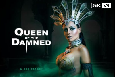 queen of the damned vr porn movie