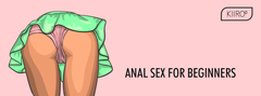 anal sex guide for beginners by kiiroo
