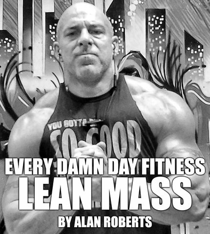E.D.D.F. LEAN MASS HYPERTROPHY PROGRAM - Every Damn Day Fitness