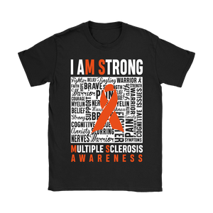 I am Strong... MS awareness Tshirt