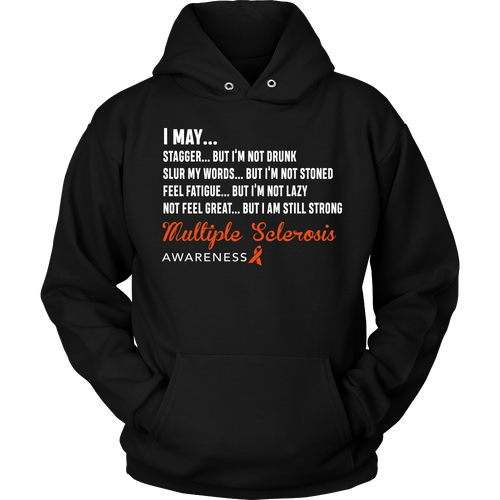 I may... MS symptoms, MS awareness Hoody