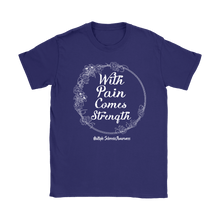 With pain comes strength... MS Awareness tshirt