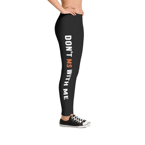 DON'T MS WITH ME... leggings