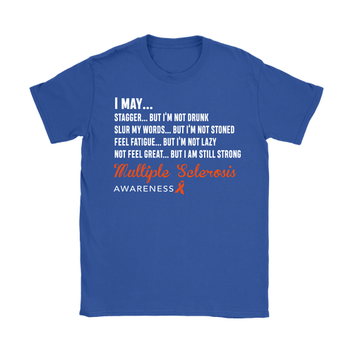 I may... Symptoms of MS, MS Awareness Tshirt