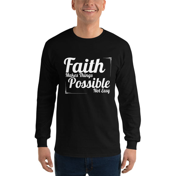 Christian long sleeve t-shirt black with encouragement quote design: faith makes things possible not easy