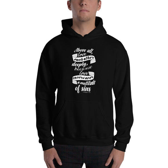 Christian hoodie black with bible verse design from 1 Peter 4:8 - Above all love each other deeply because love covers over a multitude of sin