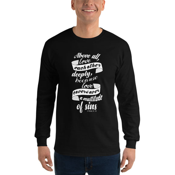 Christian long sleeve t shirt black with bible verse design from 1 Peter 4:8 - Above all love each other deeply because love covers over a multitude of sin