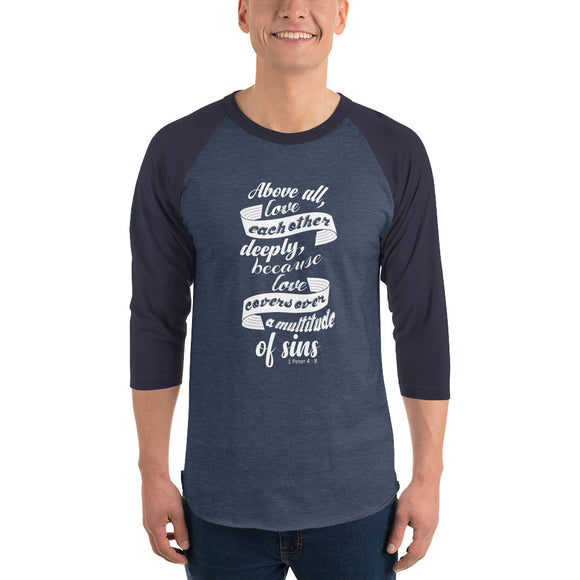 Above All Love Each Other Deeply Raglan Shirt