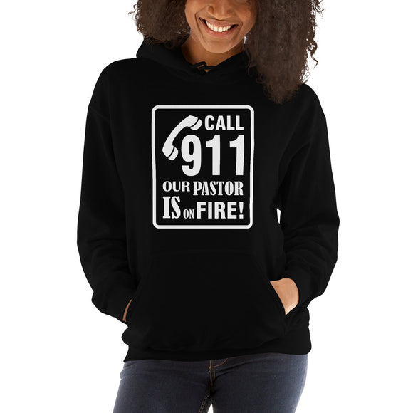Call 911 our pastor is on fire funny Christian pun hoodie