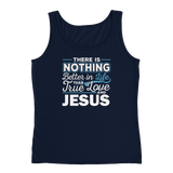 Christian tank top navy with funny clean joke design: there is nothing better in life than true love and Jesus